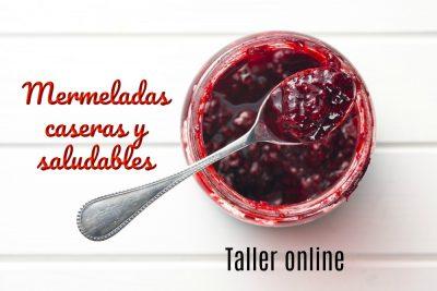 Mermeladas Caseras y Saludables - Taller online